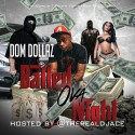 Dom Dollaz - Balled Ova Night mixtape cover art