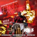 F*ck The Hater Shit 3 (Hosted By Cashville's Dice) mixtape cover art