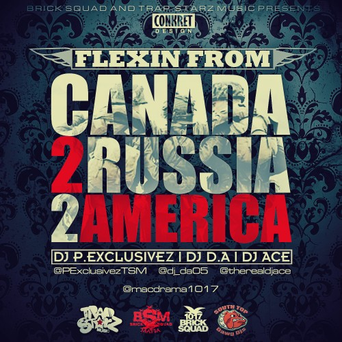DJ Ace x DJ P Exclusivez x DJ D.A. – Flexin From Russia 2 Canada 2 America [Mixtape]