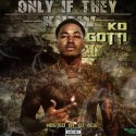 KD Gotti - Only If They Knew mixtape cover art