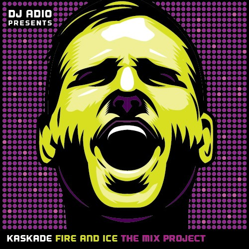 Kaskade - Fire And Ice (The Mix Project) - DJ Adio Fire And Ice Kaskade