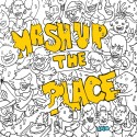 Mash Up The Place mixtape cover art