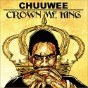 Chuuwee - Crown Me King mixtape cover art