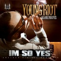 Young Riot - I'm So Yes mixtape cover art