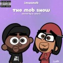 2ManMob - The Mob Show mixtape cover art