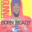 Gunna - Born Ready mixtape cover art