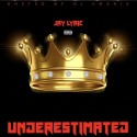 Jay Lyric - Underestimated mixtape cover art