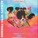 Kevin Lavell - Always With Friends mixtape cover art