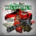 Mel Cartel - Mel Chapo Da Mixtape mixtape cover art