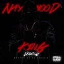 Naybahood - King Double mixtape cover art