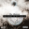 Tae Montana - Welcome To EJ World mixtape cover art