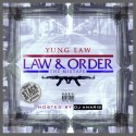 Yung Law - Law & Order mixtape cover art