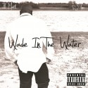 Ill Murk - Wade In The Water mixtape cover art