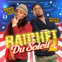 Emmanuel & Phillip Hudson - Ratchet Du Soleil 2 mixtape cover art