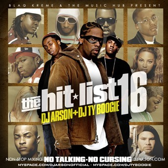 The Hit-List 16 Mixtape Hosted by DJ Arson, Ty Boogie