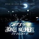 Chris B - Long Nights mixtape cover art