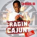 Chris B - Rajun Cajun mixtape cover art