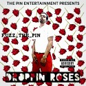 Fuzz The Pin - Droppin' Roses mixtape cover art
