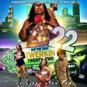 Got The Trap Twerkin 22 mixtape cover art