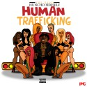 Head Huncho - Human Trafficking mixtape cover art