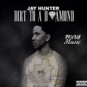 Jay Hunter - Dirt To A Diamond mixtape cover art