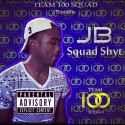 JB - Squad Shyt mixtape cover art
