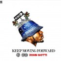 John Gotti - Keep Moving Forward mixtape cover art