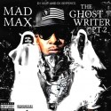 Mad Max - Ghost Writer 2 mixtape cover art