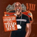 Straight Outta Trap House VIII mixtape cover art