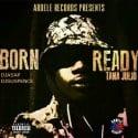 Tana Julio - Born Ready mixtape cover art