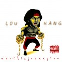 WhoTFIsJohnnyLou - Lou Kang mixtape cover art