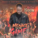 Melo Heem - Menace To The Game mixtape cover art