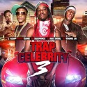 Trap Celebrity 3 mixtape cover art