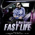 K-Noe Brown - Fast Life mixtape cover art