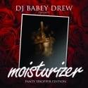 Moisturizer (Panty Dropper Edition) mixtape cover art