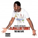 #DJBallBeTurnt The Mixtape mixtape cover art
