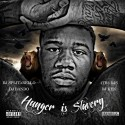 Big Homie - Hunger Is Slavery mixtape cover art