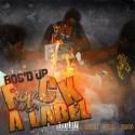 Bos'd Up - F*ck A Label mixtape cover art