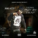 Brazy - Views From Da Trap mixtape cover art