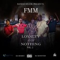 FMM - Loyalty Or Nothing 2 mixtape cover art
