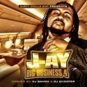 J-ay - Big Business 4 mixtape cover art