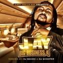 J-ay - Big Business 4 mixtape cover art