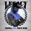 Legacy - Now Or Never mixtape cover art