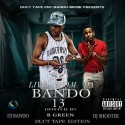 Live From Da Bando 13 (Hosted By B Green) mixtape cover art