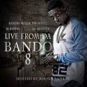 Live From Da Bando 8 (Hosted By Boosie Badazz) mixtape cover art