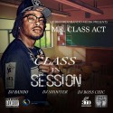 Mr. Class Act - Class In Session mixtape cover art