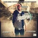 SDot - Still Troopin mixtape cover art