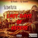 SlimKuta - Last Days Of Recess mixtape cover art