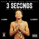 Tayze - 3 Seconds (Get Racks Or Die) mixtape cover art