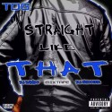 TDG - Straight Like That mixtape cover art